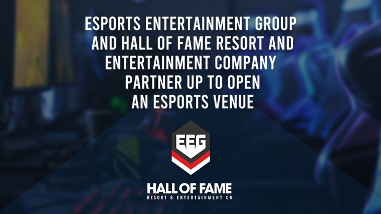 Esports Entertainment Group And Hall Of Fame Resort and Entertainment Company Partner Up To Open An eSports Venue