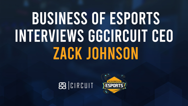 Business of Esports Interviews ggCircuit CEO Zack Johnson