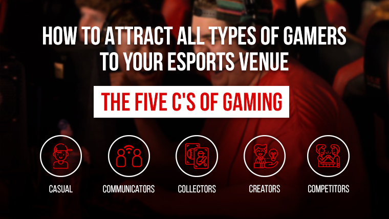 How to Attract All Types of Gamers to Your Esports Venue