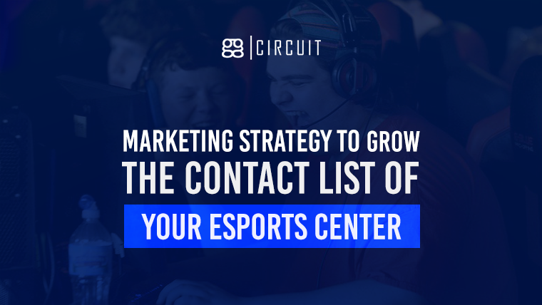Marketing Strategy to Grow The Contact List of Your Esports Center