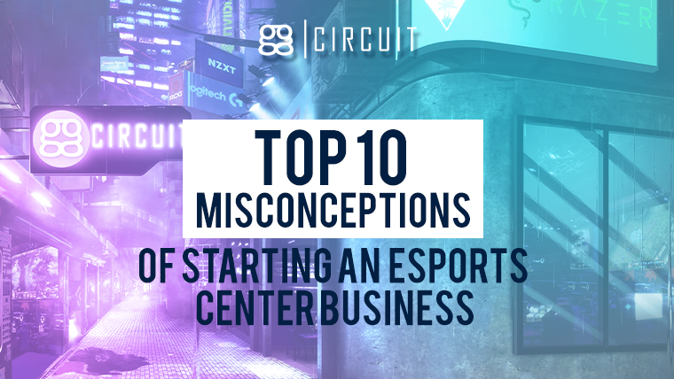 Top 10 Misconceptions of Starting An Esports Center business