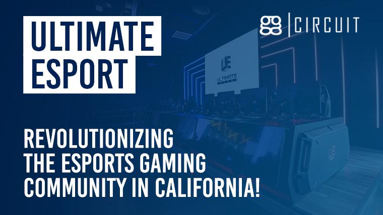 Ultimate Esport: revolutionizing the esports gaming community in California!