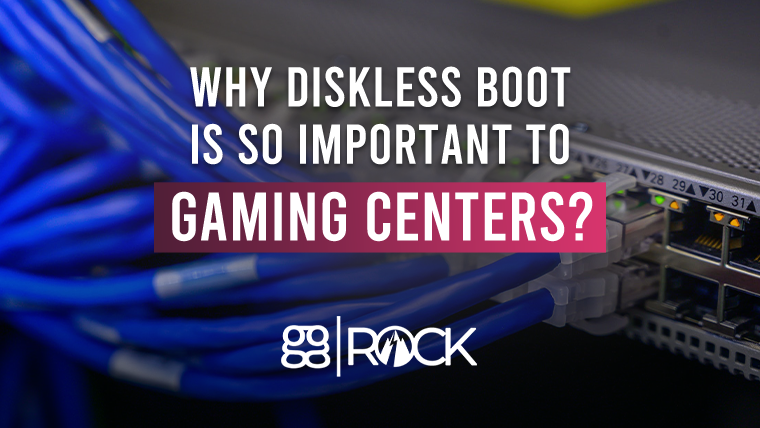 Why Diskless Boot Is So Important to Gaming Centers