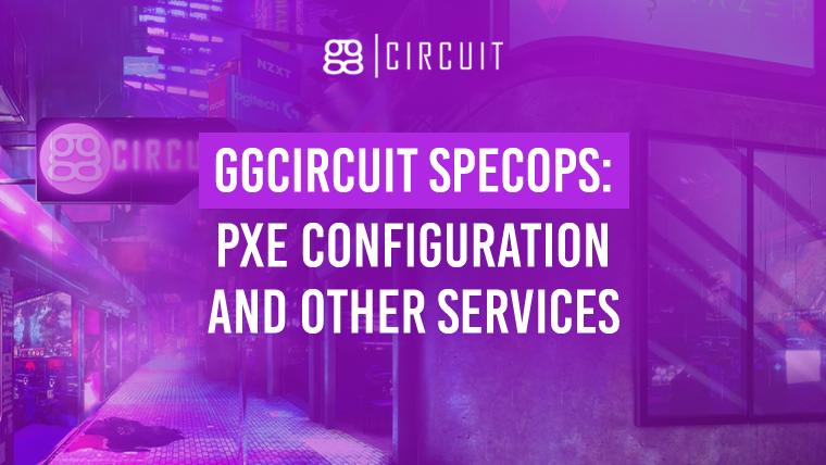 ggCircuit SpecOps: PXE configuration and other services